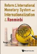 Reform of the International Monetary System and Internationalization of the Renminbi
