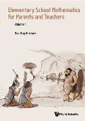 Elementary School Mathematics for Parents and Teachers: Volume 1