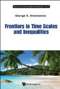 Frontiers in Time Scales and Inequalities