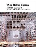 Wine Cellar Design: A Crash Course to Thoroughly Understand It
