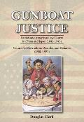 Gunboat Justice Volume 2: British and American Law Courts in China and Japan (1842-1943)