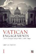 Vatican Engagements: A Muslim Theologian's Journey in Muslim-Catholic Dialogue