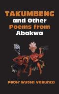 Takumbeng and Other Poems from Abakwa
