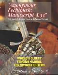 Anonymous Fechtbuch: Manuscript I.33 13th century German Sword & Buckler Manual: World's oldest fencing manual for sword fighters