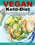 Vegan Keto Diet: The Definitive Vegan Keto Diet Guide Low-Carb, High-Fat, Dairy-Free Recipes - This list of the Best Keto Vegan Recipes