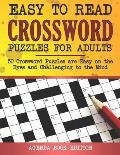 Easy to Read Crossword Puzzles for Adults: Large-Print, 50 Crossword Puzzles with Solutions That Entertain and Challenge