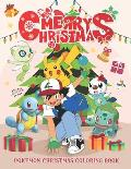 Pokemon Christmas Coloring Book: Fantastic Coloring Book For Kids And Adults Of Pokemon Coloring Book With Incredible Images For Coloring And Having F