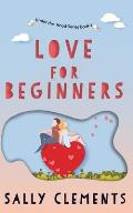 Love for Beginners: A Small Town Love Story