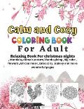 Calm and Cozy coloring book For Adult: Relaxing Coloring Pages for adult and kids, Mandala, animals, nature, Thanksgiving, Big cake, flowers, African