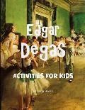Edgar Degas: Activities for Kids
