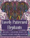 Lovely Patterned Elephants: A Patterned Coloring Book for Adults with Dementia - A Fun Activity Book for Seniors - Caregiving Gift - Birthday Gift