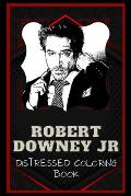 Robert Downey Jr Distressed Coloring Book: Artistic Adult Coloring Book