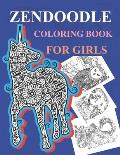 Zendoodle Coloring Book For Girls: Zendoodle Coloring Book For Adults