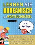 LERNEN SIE KOREANISCH MIT WORTSUCHR?TSEL F?R ANF?NGER - Entdecken Sie, Wie Sie Ihre Fremdsprachenkenntnisse Mit Einem Lustigen Vokabeltrainer Verbesse