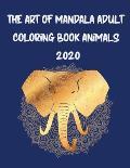 The Art of Mandala Adult Coloring Book Animals 2020
