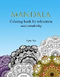 Mandala: 50 coloring pages for relaxation, stress relief and exciting leisure time