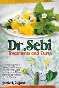 Dr. Sebi Treatments and Cures: The Step by Step Guide to Effectively Cure Stds, Herpes, Hiv, Acne, Diabetes, Lupus, Hair Loss and Other Ailments with