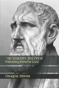 The Stoicism: The Art of Knowing How to Live.
