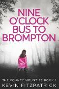 Nine O'Clock Bus To Brompton: Large Print Edition