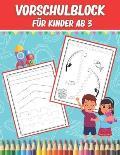 Vorschulblock f?r Kinder ab 3: Verbinden und Malen ?bungsheft - Vorbereitung F?r Kindergarten Und Vorschule - Schwung?bungen zur Erh?hung Der Konzent