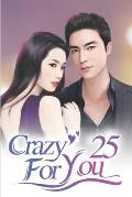 Crazy For You 25: Pay For Humiliating Me