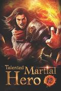 Talented Martial Hero 12: The Battle Between The Emperor And The Immortal