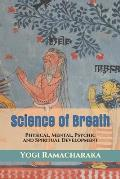 Science of Breath: Physical, Mental, Psychic and Spiritual Development