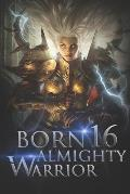 Born Almighty Warrior 16: Arrangement Of The Blood Devil King