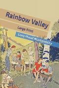 Rainbow Valley: Large Print