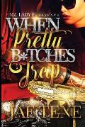 When Pretty B*tches Trap
