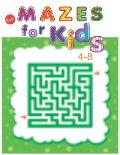 Easy Mazes For Kids 4-8: Brain Games for Clever Kids