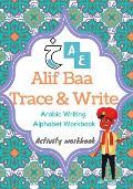 Alif Baa Trace & Write: Arabic Writing Alphabet Workbook, Activity workbook , Learn How to Write the Arabic Letters from Alif to Ya, Arabic Wr