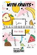 Letter Tracing Books for Kids with Fruits: Fruits Themed Letter Tracing Books for Toddlers & Preschoolers(163 Pages)