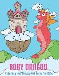 Baby Dragon Coloring and Dot-to-Dot Book for Kids: Perfect Dragon Coloring Book for Kids Ages 4-8 - Fun Dragon Coloring Book for Children with 60 Cute