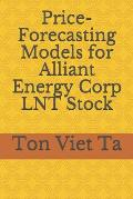 Price-Forecasting Models for Alliant Energy Corp LNT Stock