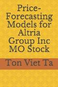 Price-Forecasting Models for Altria Group Inc MO Stock