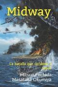 Midway: La batalla que conden? a Jap?n