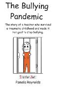 The Bullying Pandemic: True stories about the impact Bullying has on children's lives