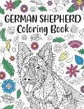 German Shepherd Coloring Book: A Cute Adult Coloring Books for Alsatian Owner, Best Gift for Dog Lovers