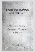 Understanding Boilerplate: A Riveting Guide to Common Contract Clauses