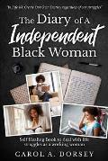 The Diary of A Independent Black Woman: A Safe Healing Book to help with dealing with life struggles as a Working Woman or Man