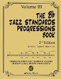 The Bb Jazz Standards Progressions Book Vol. 3: Chord Changes with full Harmonic Analysis, Chord-scales and Arrows & Brackets