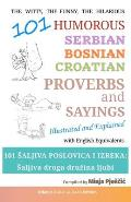 101 Humorous Serbian - Bosnian - Croatian Proverbs and Sayings: 101 saljiva poslovica i izreka: Saljiva druga druzina ljubi