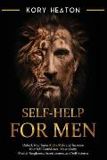 Self-Help for Men: Unlock Your Inner Alpha Male and Increase Your Self-Confidence, Masculinity, Mental Toughness, Assertiveness, and Self