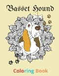 basset hound coloring book: A fun coloring book for basset hound lovers with mandala Relieve stress and relax great gift for adults