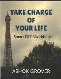 Take Charge of Your Life: Smart DIY Workbook
