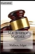 Mr Justice Maxell Illustrated