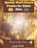 Spanish Word Search Puzzles For Adults: Bible Vol.5 Book of Revelation Large Print