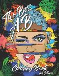 The Boss A.B. Coloring Book for Women: Adult Coloring Book For Women with Stress Relieving, Motivating, and Relaxation Designs