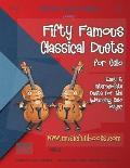 Fifty Famous Classical Duets for Cello: Easy and Intermediate Duets for the Advancing Cello Player